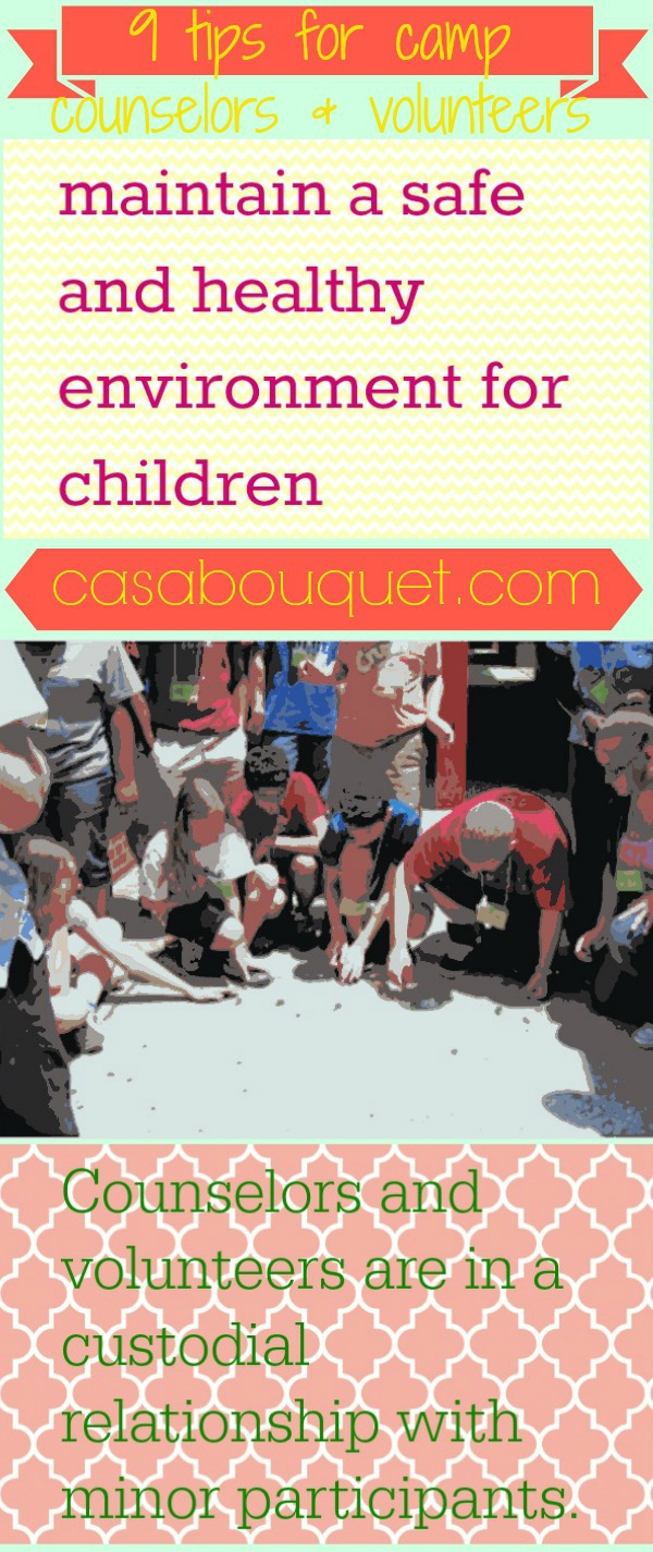 9 tips for camp counselors and volunteers regarding custodial relationship with children. Make a safe and healthy environment with checklists and forms.