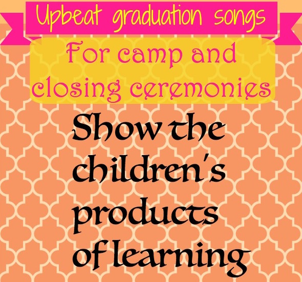 Upbeat graduation songs for camp etc.