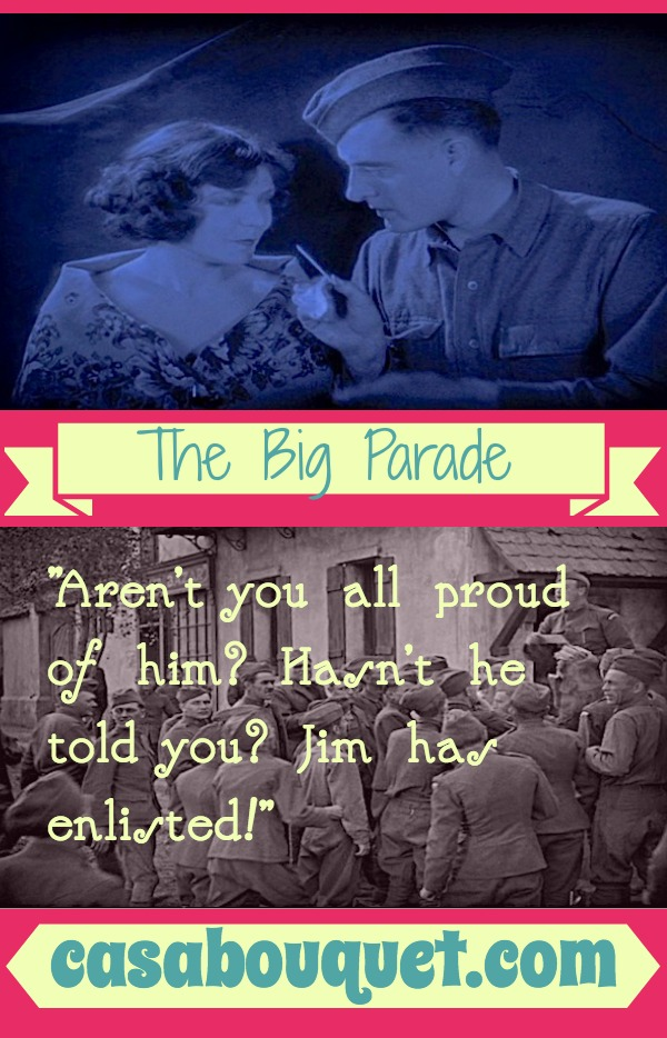 The Big Parade is a silent classic World War I movie. John Gilbert and Renée Adorée fall in love while the terrible Battle of Belleau Wood surrounds them. Must see for film buffs. Lisa's Home Bijou: The Big Parade (1925)