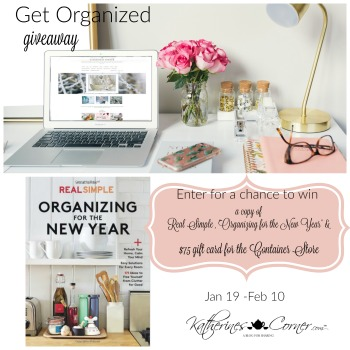 "Organize It giveaway Jan. 19 - Feb. 10 2019. Winner will receive book Real Simple, ""Organizing for the New Year"" and a $75 e Gift Card for Container Store"